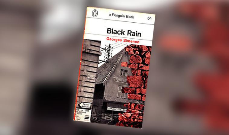 """Black Rain, Georges Simenon. יח""""צ"""